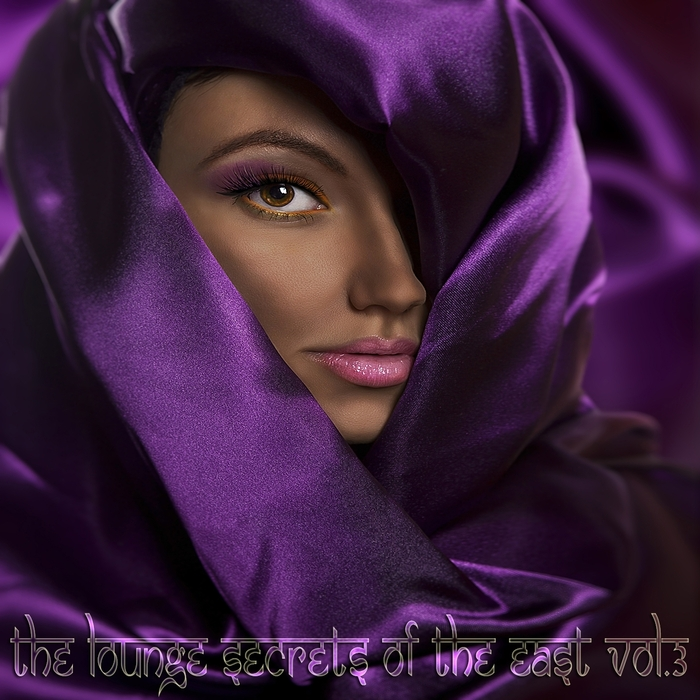 VARIOUS - The Lounge Secrets Of The East Volume 3 Exotic Cafe Bar Sounds Of Buddha