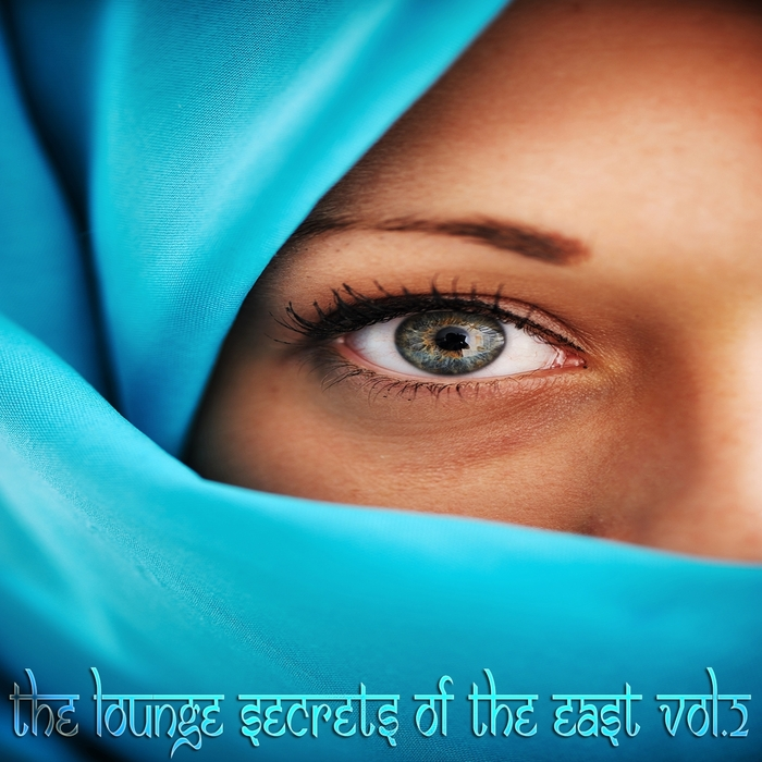VARIOUS - The Lounge Secrets Of The East Vol 2: Exotic Cafe Bar Sounds Of Buddha