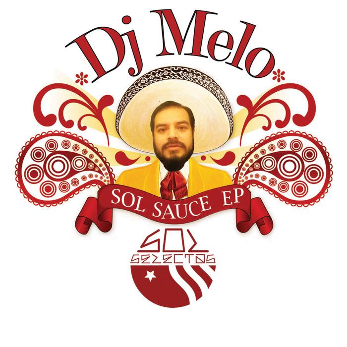 DJ MELO - Sol Sauce EP