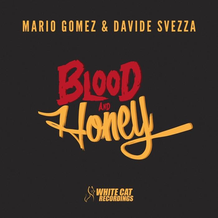 GOMEZ, Mario/DAVIDE SVEZZA - Blood & Honey