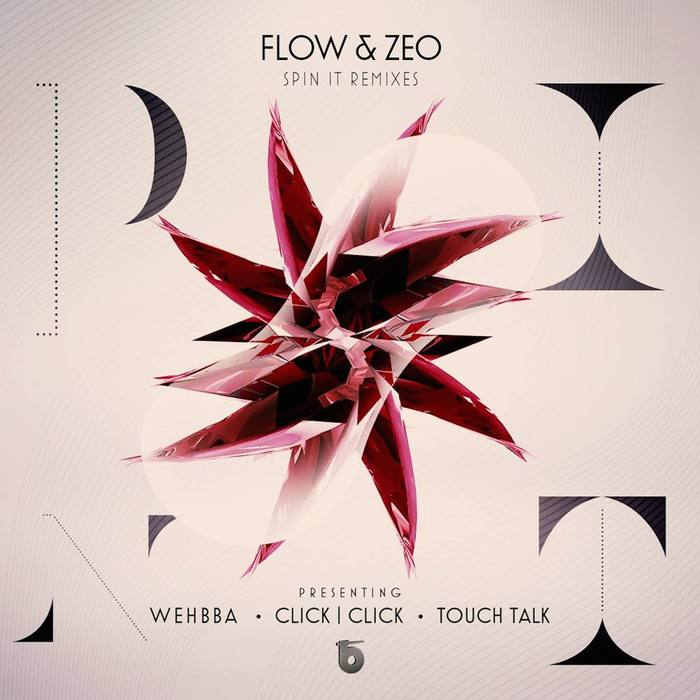 FLOW & ZEO - Spin It (Remixes)