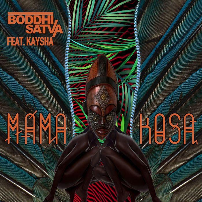 SATVA, Boddhi feat KAYSHA - Mama Kosa