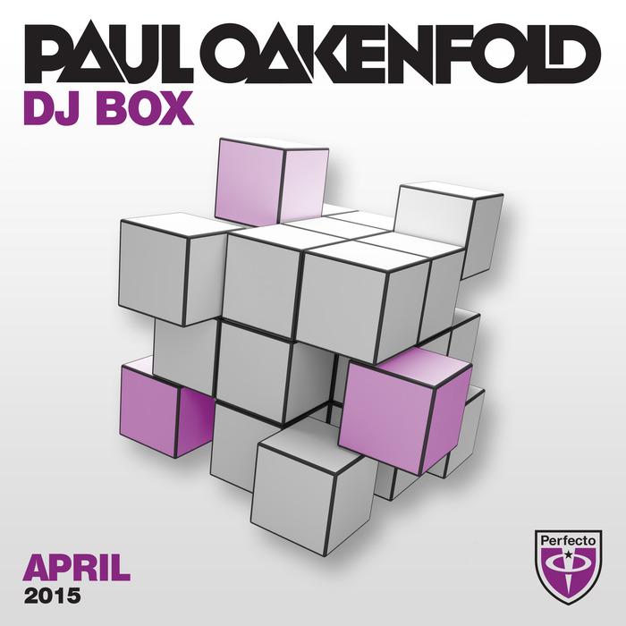 OAKENFOLD, Paul/VARIOUS - DJ Box: April 2015
