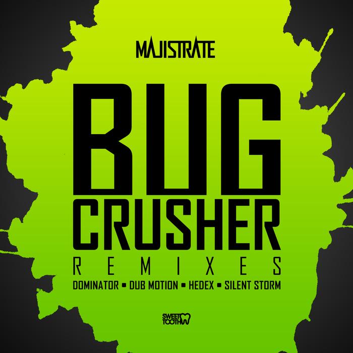 MAJISTRATE - Bug Crusher (remixes)