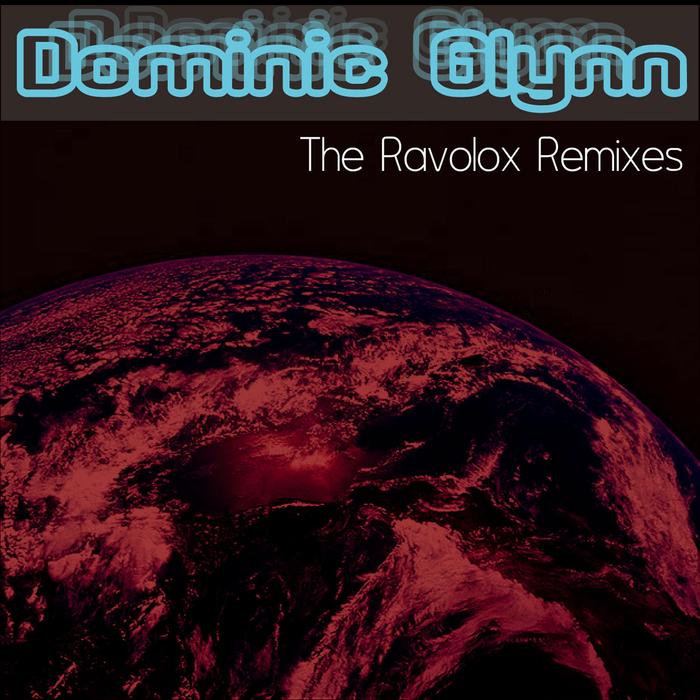 GLYNN, Dominic - The Ravolox Remixes