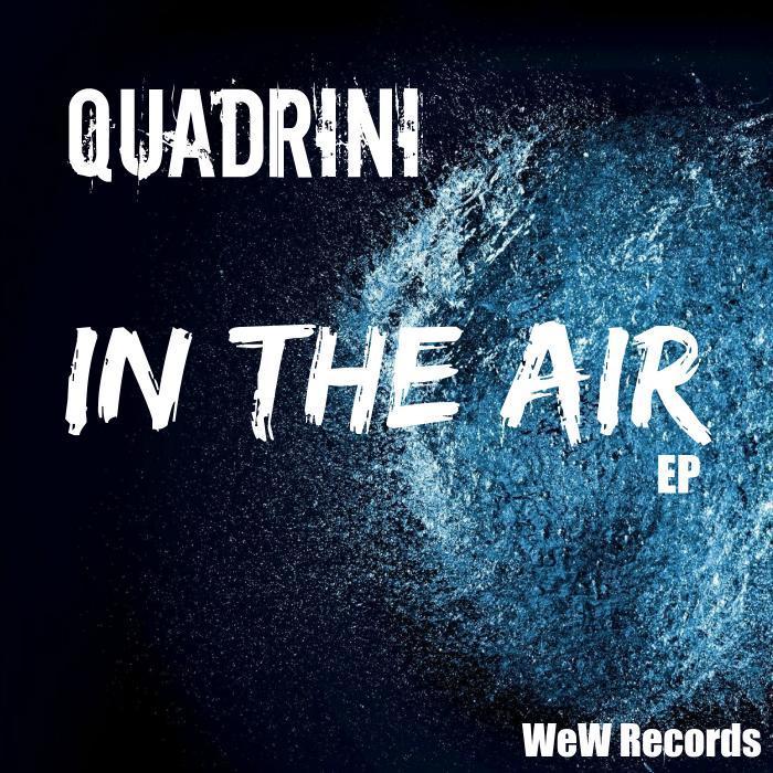 QUADRINI - In The Air EP