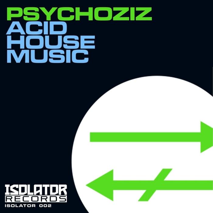 PSYCHOZIZ - Acid House Music