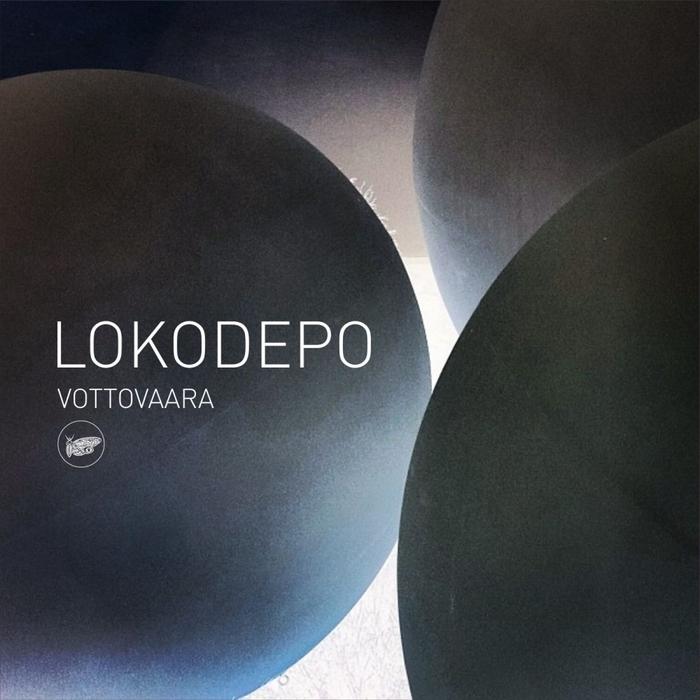 LOKODEPO - Vottovaara EP