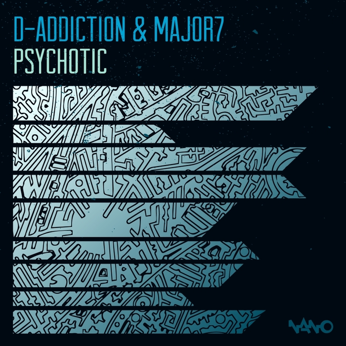 D ADDICTION/MAJOR7 - Psychotic