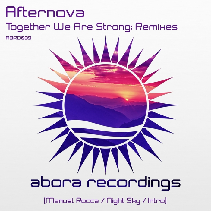 AFTERNOVA - Together We Are Strong (remixes)