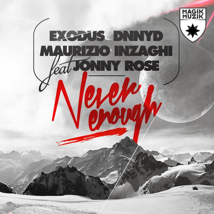EXODUS/DNNYD/MAURIZIO INZAGHI feat JONNY ROSE - Never Enough