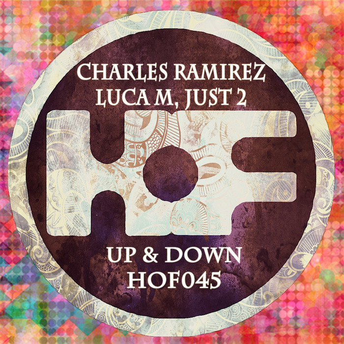 RAMIREZ, Charles/LUCA M/JUST 2 - Up & Down EP
