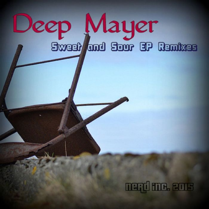 DEEP MAYER - Sweet And Sour EP (remixes)