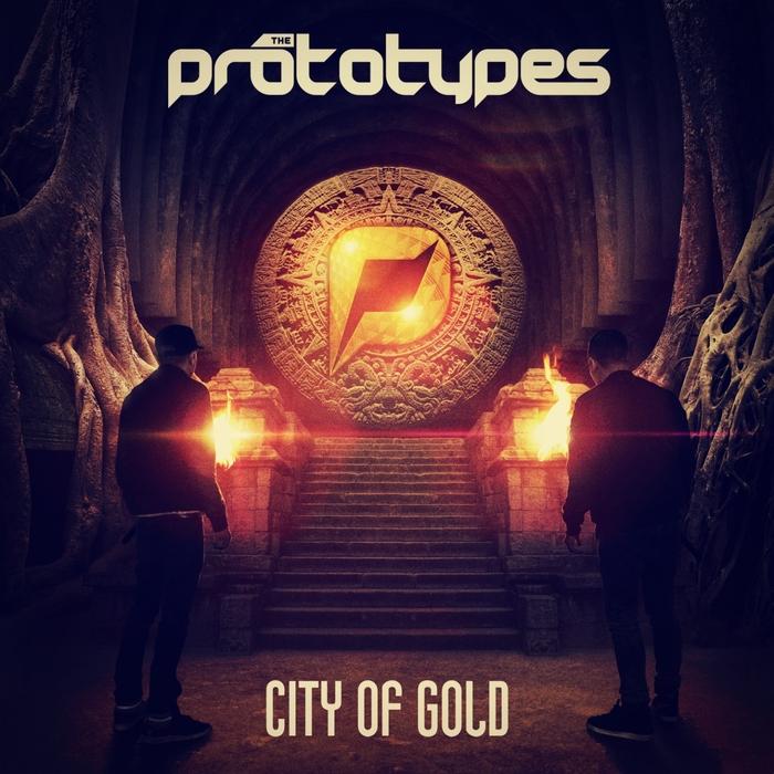 PROTOTYPES, The - City Of Gold (bonus version)