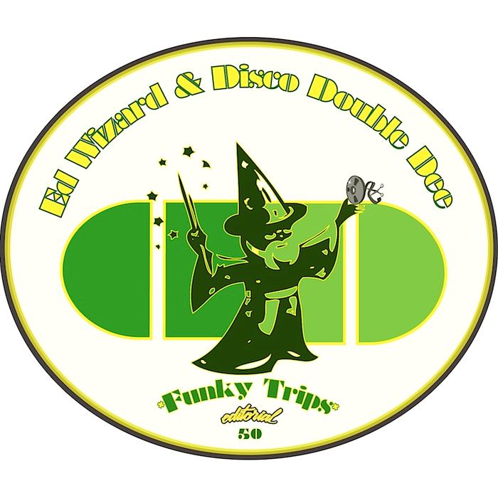ED WIZARD/DISCO DOUBLE DEE - Funky Trips