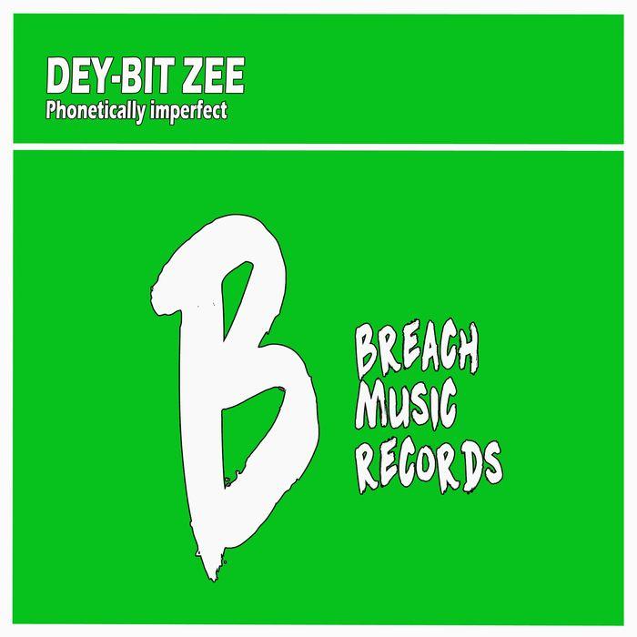 DEY BIT ZEE - Phonetically Imperfect