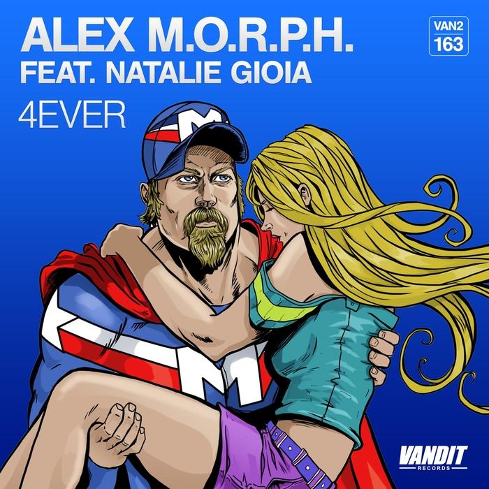 ALEX MORPH feat NATALIE GIOIA - 4Ever