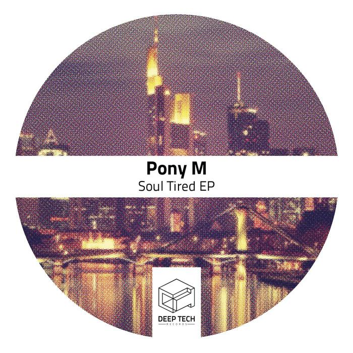 PONY M - Soul Tired EP