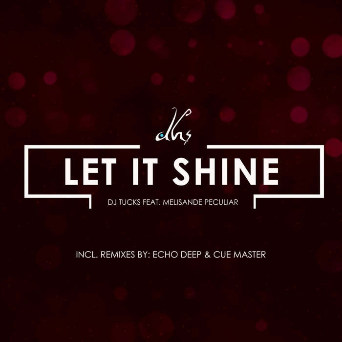 DJ TUCKS feat MELISANDE PECULIAR - Let It Shine
