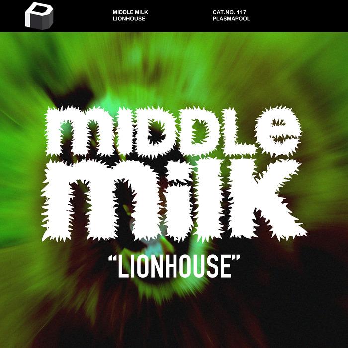MIDDLE MILK - Lionhouse