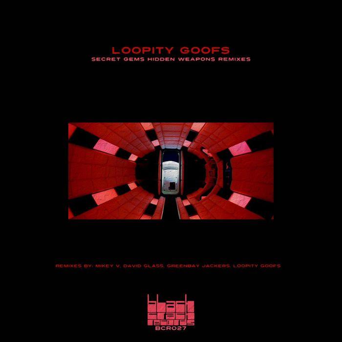 LOOPITY GOOFS - Secret Gems Hidden Weapons Remixes