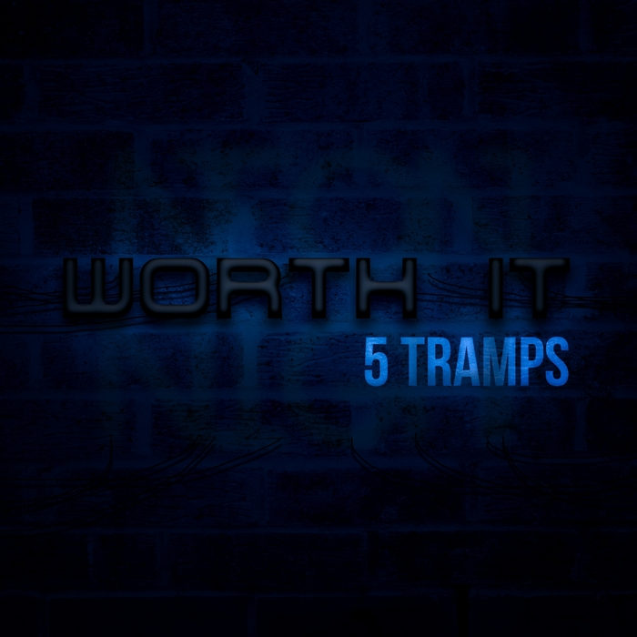 5 TRAMPS - Worth It