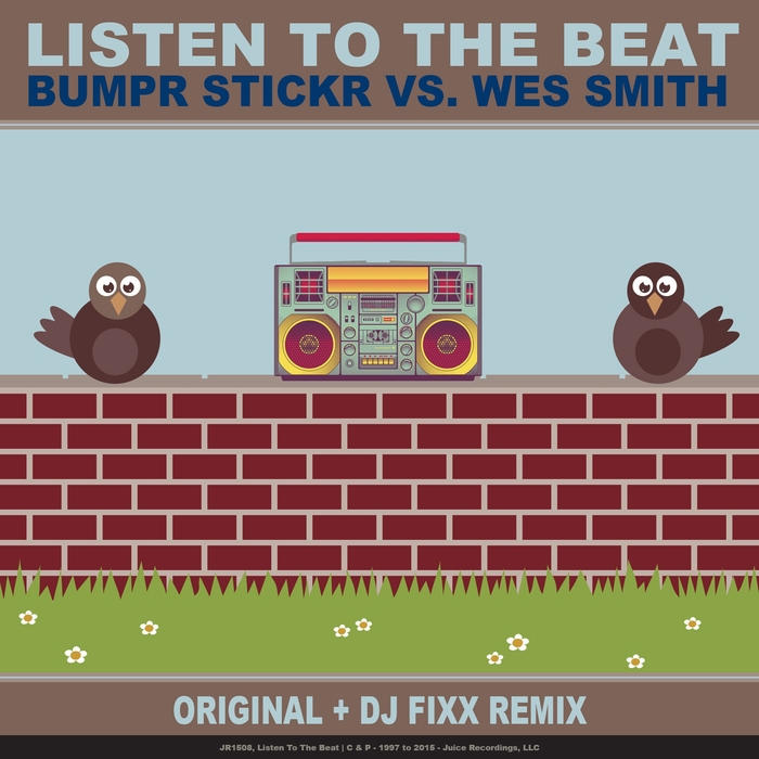 BUMPR STICKR vs WES SMITH - Listen To The Beat