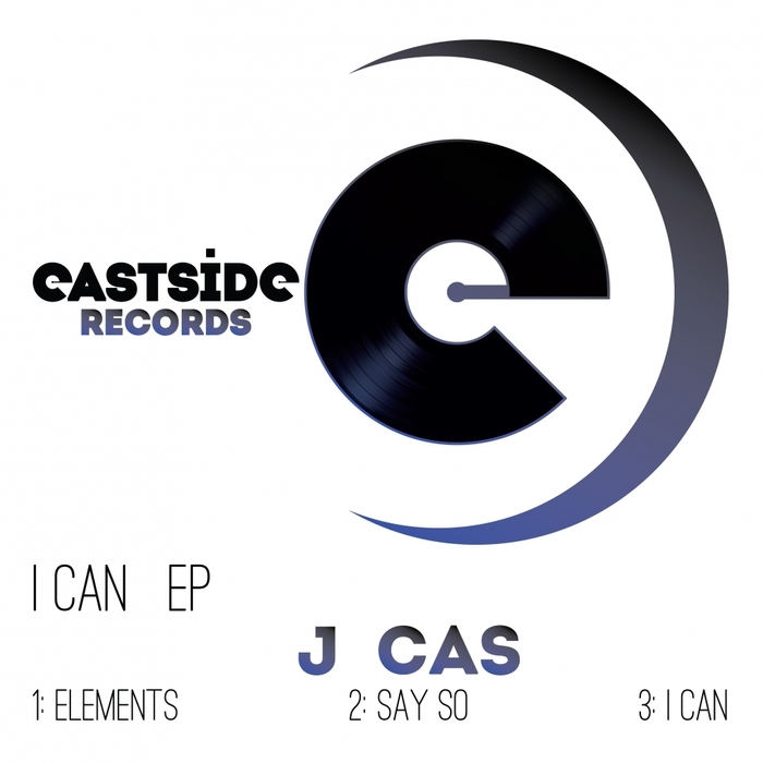 J CAS - I Can EP