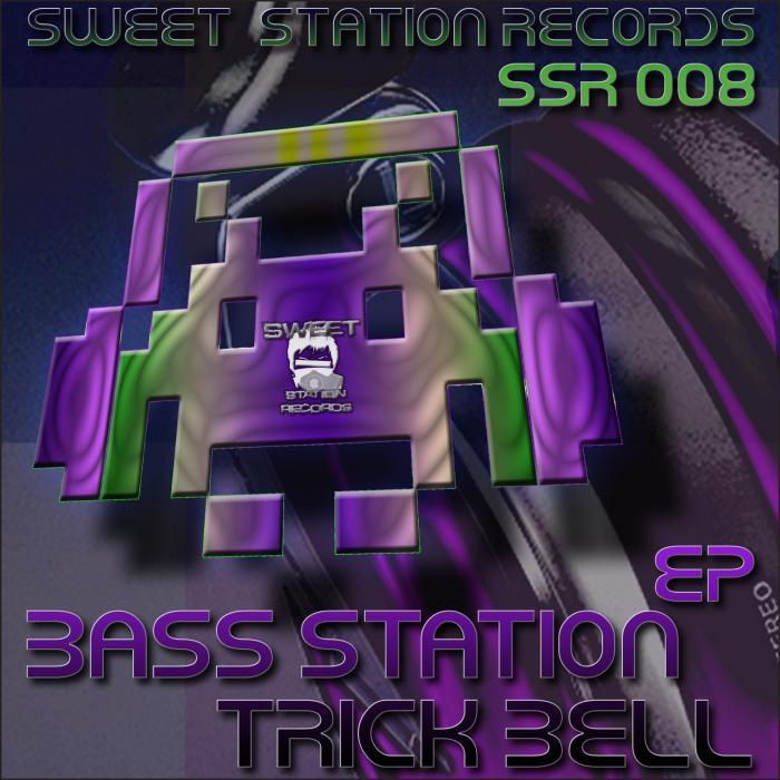 BASS STATION - Trick Bell EP