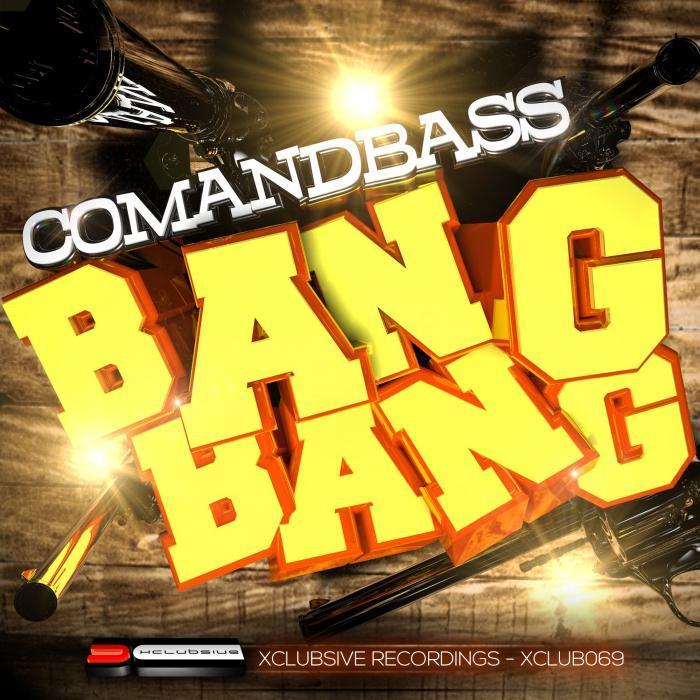 COMANDBASS - Bang Bang