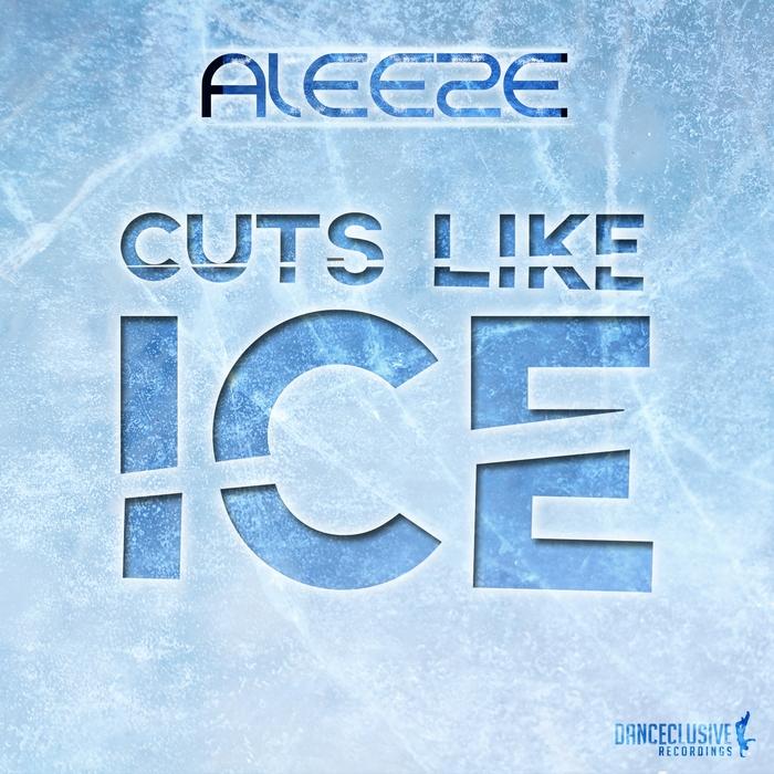ALEEZE - Cuts Like Ice