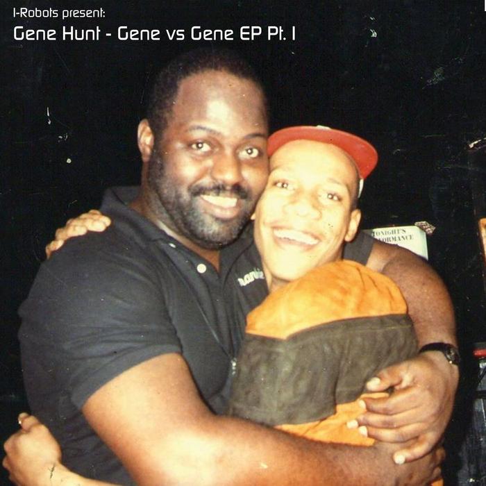 HUNT, Gene - Gene vs Gene EP (I Robots pres Gene Hunt Part I)