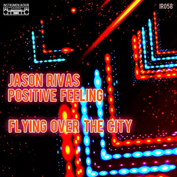 RIVAS, Jason/POSITIVE FEELING - Flying Over The City
