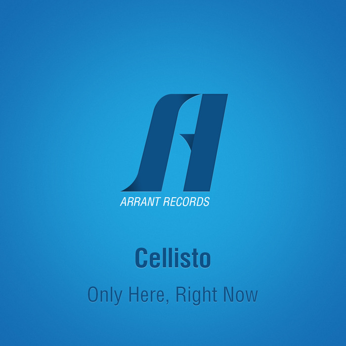 CELLISTO - Only Here, Right Now