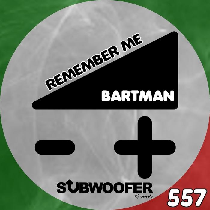 BARTMAN - Remember Me