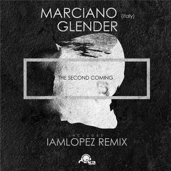 GLENDER/MARCIANO (ITALY)/IAMLOPEZ - The Second Coming