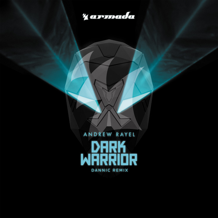 RAYEL, Andrew - Dark Warrior (Dannic remix)