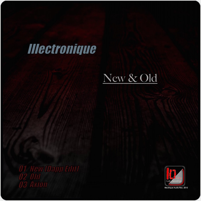 ILLECTRONIQUE - New & Old