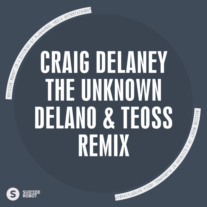 DELANEY, Craig - The Unknown (Delano & Teoss remix)