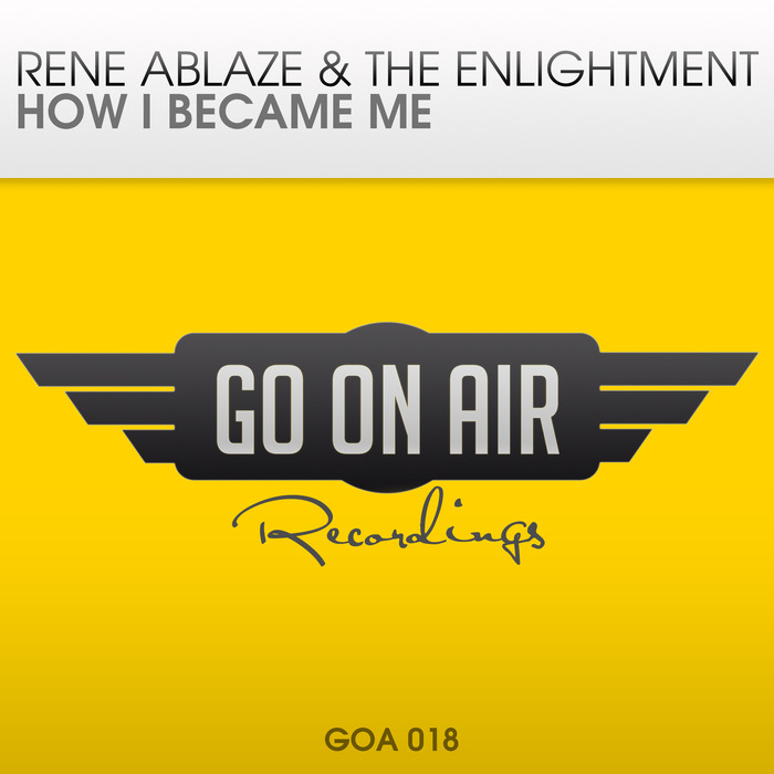 RENE ABLAZE/THE ENLIGHTMENT - How I Became Me