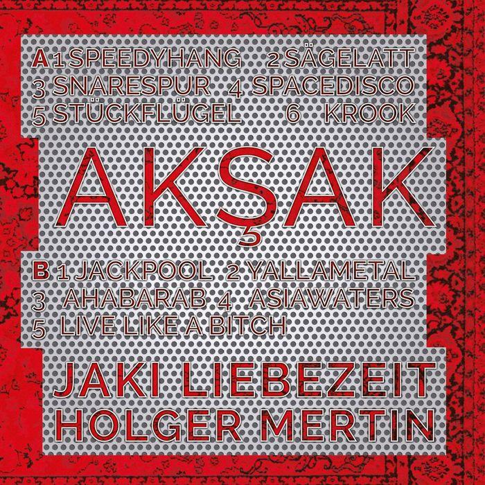 LIEBEZEIT MERTIN - Aksak