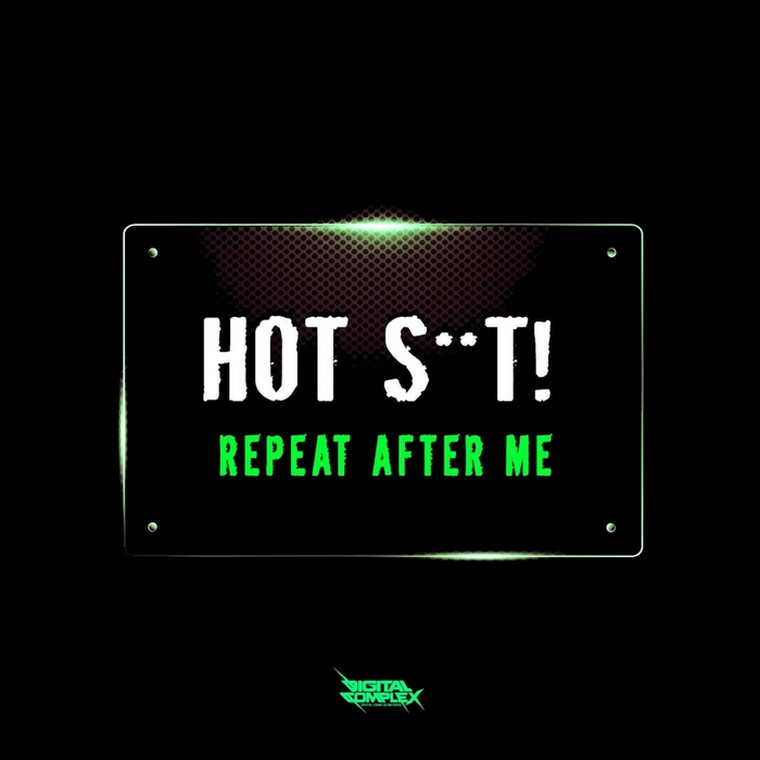 HOT SHIT - Repeat After Me EP
