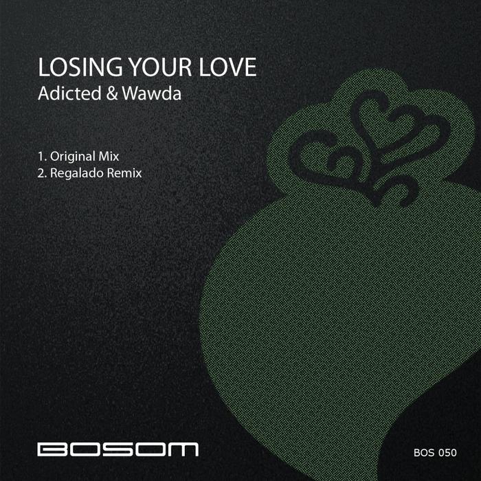 ADICTED & WAWDA - Losing Your Love