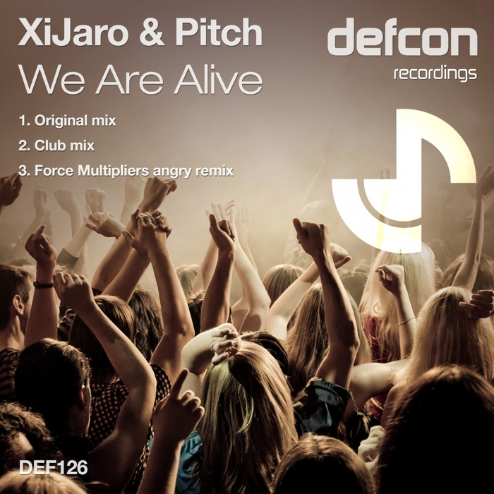 XIJARO & PITCH - We Are Alive (remixes)