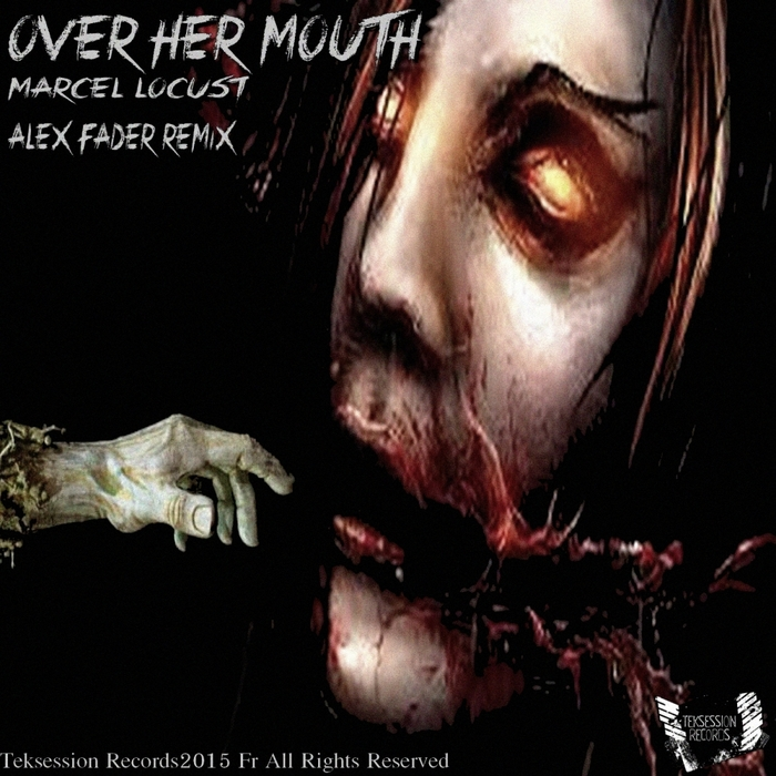 LOCUST, Marcel - Over Her Mouth