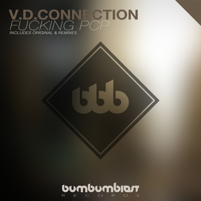 VD CONNECTION - Fucking PCP