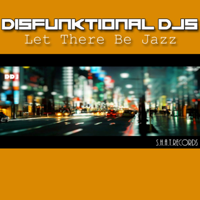 DISFUNKTIONAL DJS - Let There Be Jazz