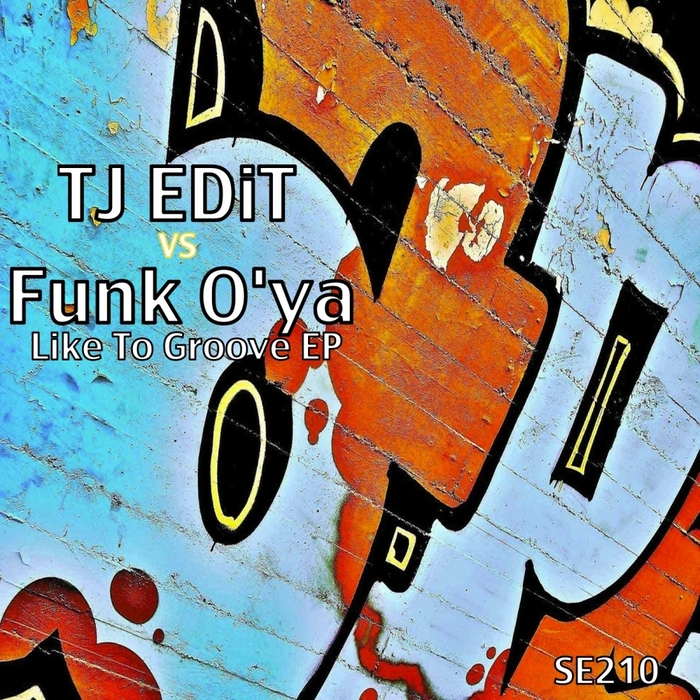 TJ EDIT/FUNK O'YA - Like To Groove