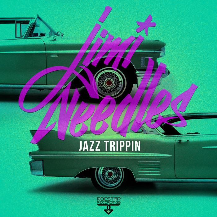 NEEDLES, Jimi - Jazz Trippin