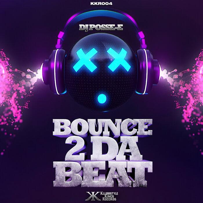 DJ POSSE E - Bounce 2 Da Beat (remixes)